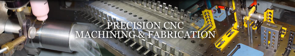 precision CNC machining and fabrication